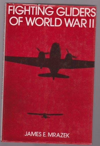 Fighting Gliders of World War II: Mrazek, James E.