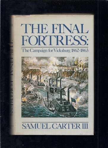 9780312289430: The Final Fortress: the Campaign for Vicksburg 1862-1863