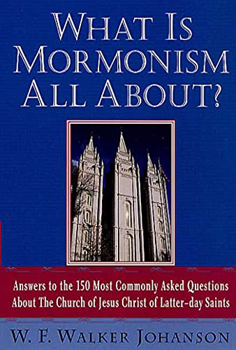 9780312289621: What Is Mormonism All About?: Answers to the 150 Most Commonly Asked Questions about The Church of Jesus Christ of Latter-day Saints