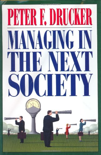9780312289775: Managing in the Next Society