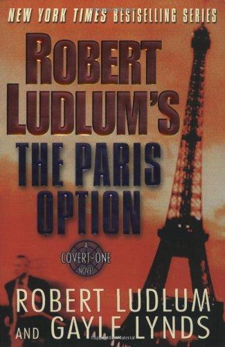 Robert Ludlum's The Paris Option: A Covert-One Novel (Ludlum, Robert, Covert-One Novels.): ...