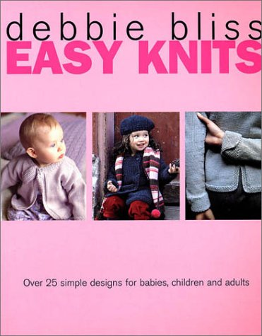 9780312290146: Easy Knits: Over 25 Simple Designs for Babies, Children and Adults