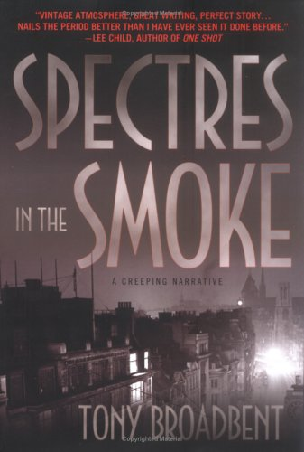 Spectres in the Smoke: A Creeping Narrative: Broadbent, Tony