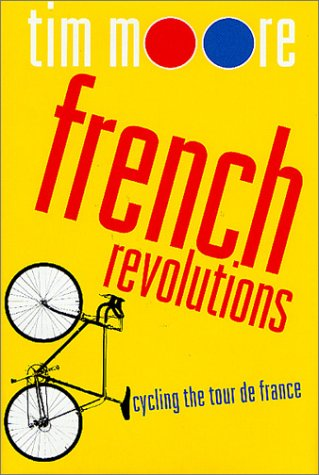 9780312290450: French Revolutions: Cycling the Tour de France