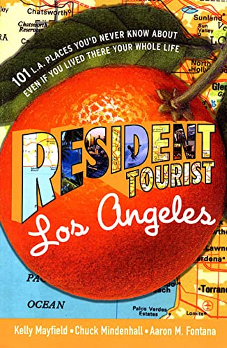Resident Tourist: Los Angeles: Kelly Mayfield, Chuck Mindenhall, Aaron Fontana