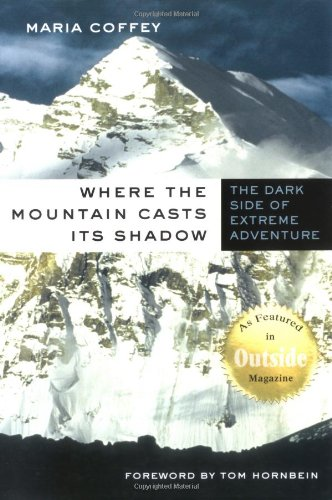 9780312290658: Where the Mountain Casts Its Shadow: The Dark Side of Extreme Adventure