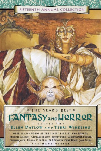 THE YEARS BEST FANTASY AND HORROR FIFTEENTH ANNUAL COLLECTION: Datlow, Ellen & Windling, Terri (...