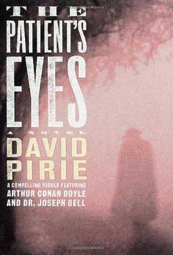 9780312290955: The Patient's Eyes: The Dark Beginnings of Sherlock Holmes