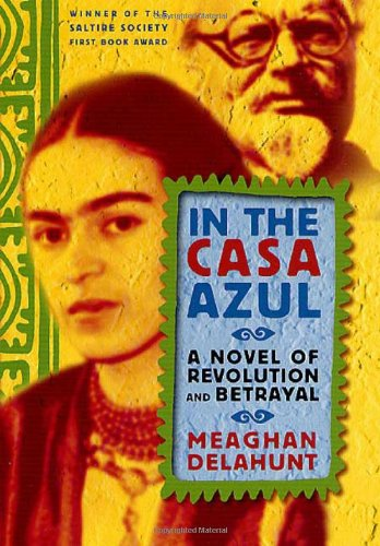 9780312291068: In the Casa Azul: A Novel of Revolution and Betrayal