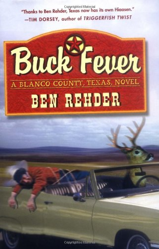Buck Fever: A Blanco County Texas Novel: Rehder, Ben