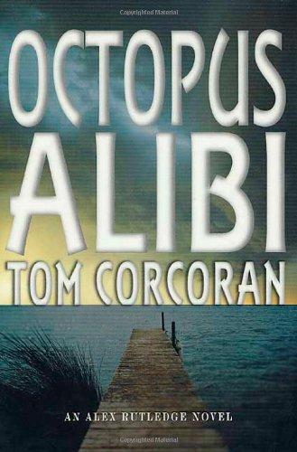 Octopus Alibi: Corcoran, Tom
