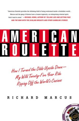 9780312291396: American Roulette: How I Turned the Odds Upside Down---My Wild Twenty-Five-Year Ride Ripping Off the World's Casinos