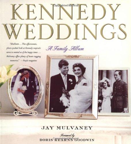 Kennedy Weddings: A Family Album: Jay Mulvaney