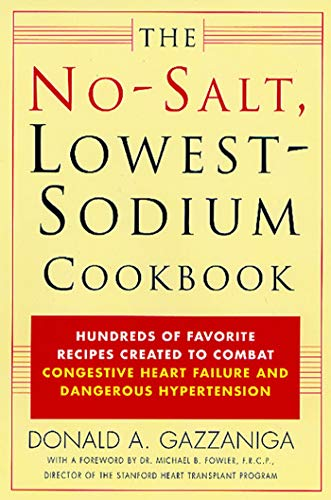 The No-Salt, Lowest-Sodium Cookbook: Gazzaniga, Donald A.