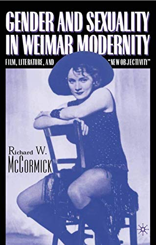 9780312292980: Gender and Sexuality in Weimar Modernity: Film, Literature and New Objectivity