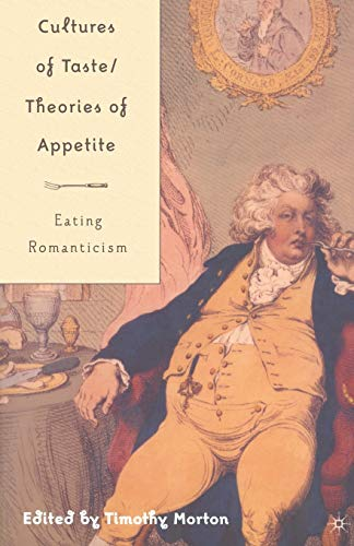 9780312293048: Cultures of Taste/Theories of Appetite: Eating Romanticism