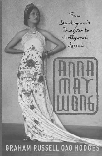 9780312293192: Anna May Wong: From Laundryman's Daughter to Hollywood Legend