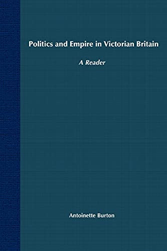 9780312293352: Politics and Empire in Victorian Britain: A Reader