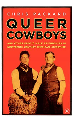 9780312293406: Queer Cowboys: And Other Erotic Male Friendships in Nineteenth-Century American Literature