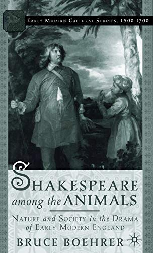 9780312293437: Shakespeare Among the Animals: Nature and Society in the Drama of Early Modern England