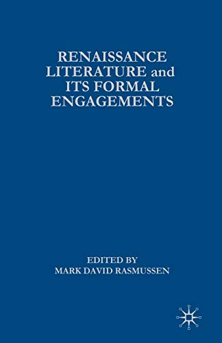 9780312293604: Renaissance Literature and Its Formal Engagements