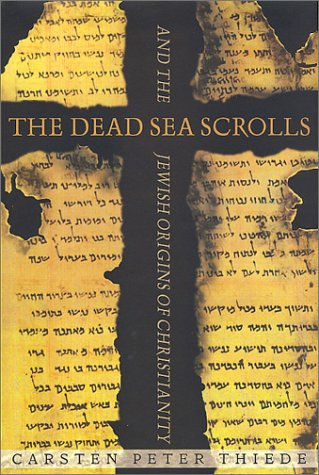 9780312293611: The Dead Sea Scrolls and the Jewish Origins of Christianity