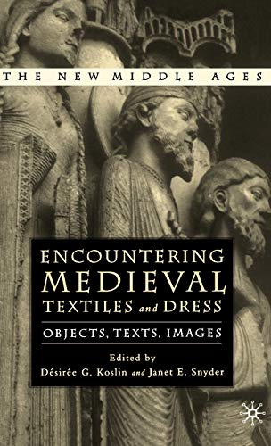 9780312293772: Encountering Medieval Textiles and Dress: Objects, Texts, Images