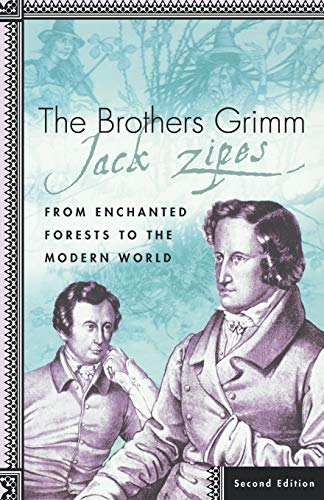 9780312293802: The Brothers Grimm: From Enchanted Forests to the Modern World 2e