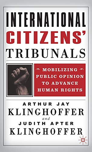 9780312293871: International Citizens' Tribunals: Mobilizing Public Opinion to Advance Human Rights