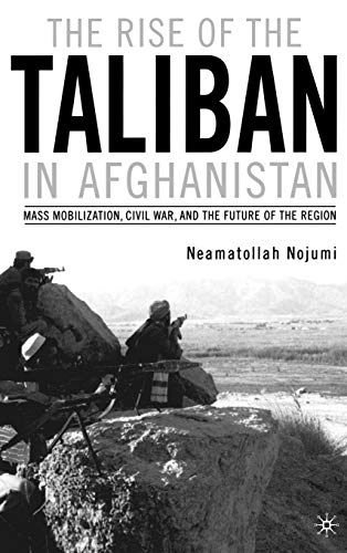 9780312294021: The Rise of the Taliban in Afghanistan: Mass Mobilization, Civil War, and the Future of the Region