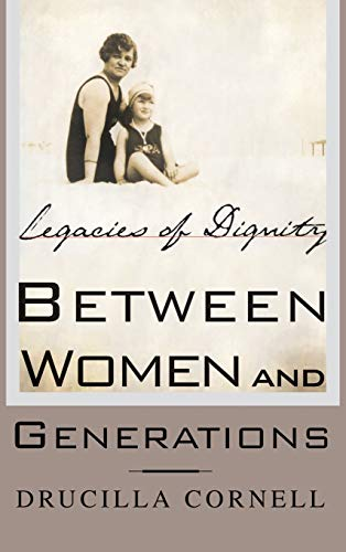 Between Women and Generations : Legacies of Dignity