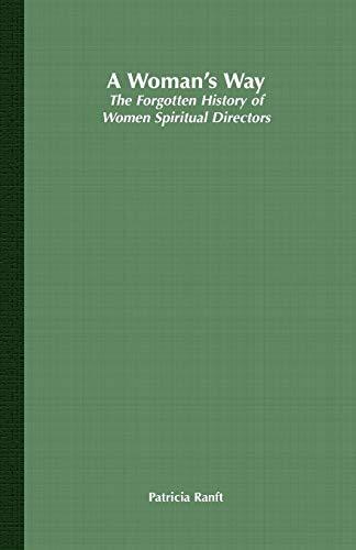 9780312294441: A Woman's Way: The Forgotten History of Women Spiritual Directors