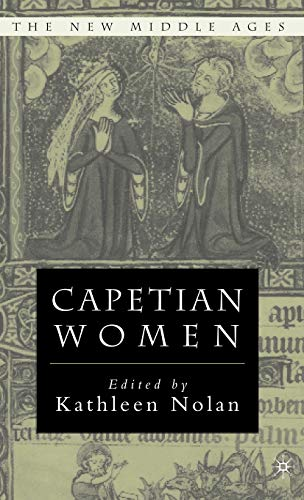 Capetian Women (The New Middle Ages)