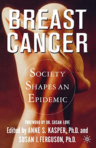 9780312294519: Breast Cancer: Society Shapes an Epidemic