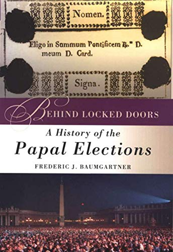 9780312294632: Behind Locked Doors: A History of the Papal Elections