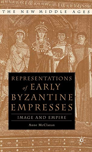 9780312294922: Representations of Early Byzantine Empresses: Image and Empire