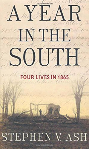 9780312294939: A Year in the South: Four Lives in 1865