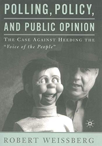 9780312294953: Polling, Policy, and Public Opinion: The Case Against Heeding the