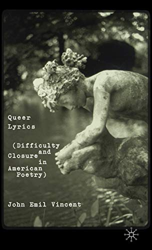 9780312294977: Queer Lyrics: Difficulty and Closure in American Poetry
