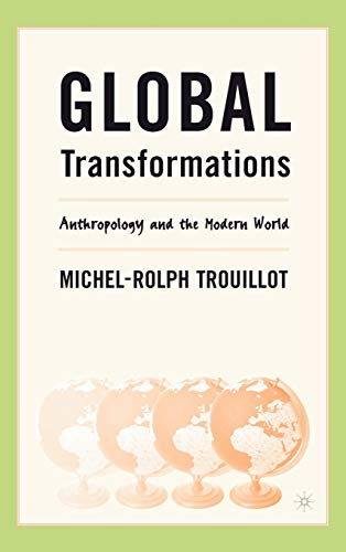 9780312295202: Global Transformations: Anthropology and the Modern World