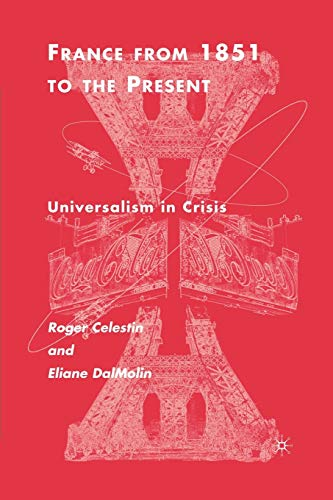 9780312295240: France From 1851 to the Present: Universalism in Crisis