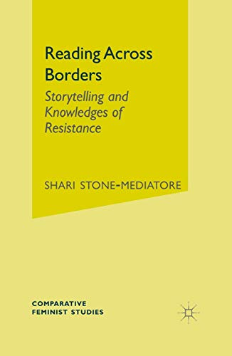 Reading Across Borders: Storytelling and Knowledges of Resistance: Storytelling and Postcolonial ...