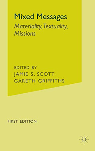 9780312295769: Mixed Messages: Materiality, Textuality, Missions