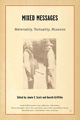 9780312295776: Mixed Messages: Materiality, Textuality, Missions