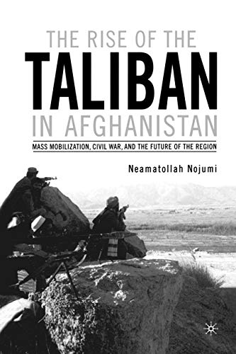 9780312295844: The Rise of the Taliban in Afghanistan: Mass Mobilization, Civil War, and the Future of the Region