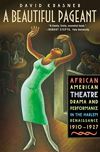 9780312295905: A Beautiful Pageant: African American Theatre, Drama, and Performance in the Harlem Renaissance, 1910-1927