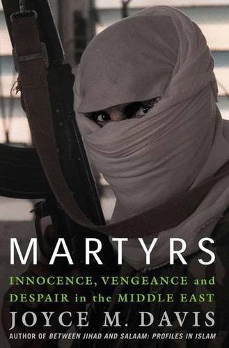9780312296162: Martyrs: Innocence, Vengeance and Despair in the Middle East