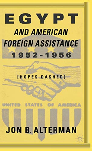 9780312296216: Egypt and American Foreign Assistance 1952-1956: Hopes Dashed