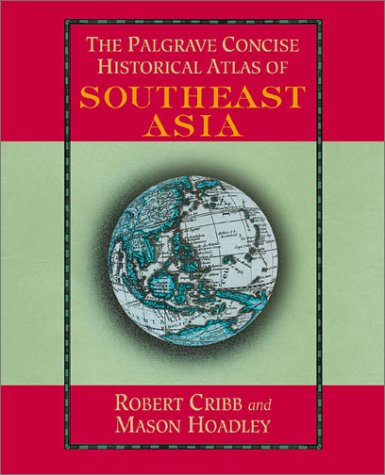 9780312296261: The Palgrave Concise Historical Atlas of South East Asia