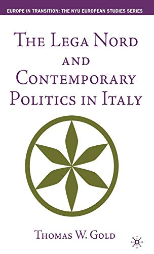 9780312296315: The Lega Nord and Contemporary Politics in Italy